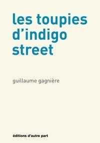 Guillaume Gagnière - Les toupies d'Indigo Street.