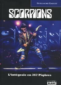 Guillaume Gaguet - Scorpions l'intégrale - 50 ans de rock en 367 piqûres.