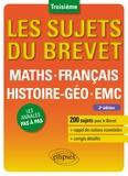 Guillaume Garnier et Nadine Gérald - Mathématiques, Français, Histoire-Géographie, EMC 3e - Nouveaux programmes et épreuves.