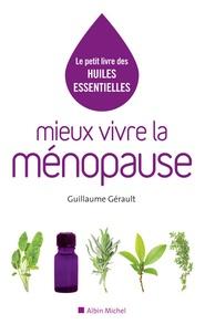 Mieux vivre la ménopause - Guillaume Gérault |