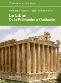 Guillaume Gernez et Ingrid Périssé-Valéro - Le Liban - De la Préhistoire à l'Antiquité.