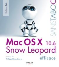 Guillaume Gete - Mac OS X Snow Leopard Efficace.