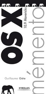 Guillaume Gete - Mémento OS X 10.9 Mavericks.