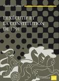 Guillaume Glénard - L'exécutif et la Constitution de 1791.