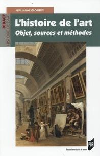 Guillaume Glorieux - L'histoire de l'art - Objet, sources et méthodes.