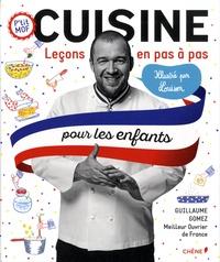 Guillaume Gomez et  Louison - Cuisine pour les enfants - Leçons en pas à pas.