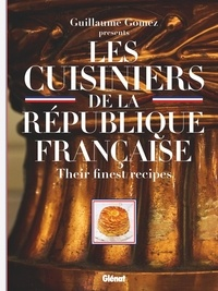 Guillaume Gomez et Roselyne Bachelot - Les cuisiniers de la République française - Their finest recipes.