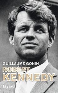 Guillaume Gonin - Robert Kennedy.