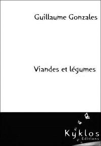 Guillaume Gonzales - Viandes et légumes.