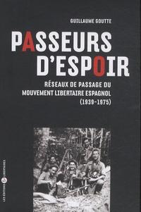 Histoiresdenlire.be Passeurs d'espoir - Réseaux de passage du Mouvement libertaire espagnol 1939-1975 Image