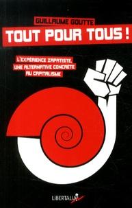 Guillaume Goutte - Tout pour tous ! - L'expérience zapatiste, une alternative concrète au capitalisme.