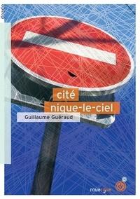 Guillaume Guéraud - Cité Nique-le-Ciel.