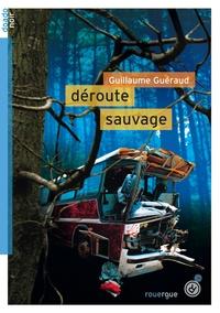 Guillaume Guéraud - Déroute sauvage.