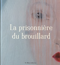 Guillaume Guéraud et David Sala - La prisonnière du brouillard.