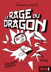 Guillaume Guéraud et  Alfred - La rage du dragon.