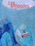 Guillaume Guéraud et Bertrand Dubois - Les antipodes.