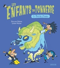 Guillaume Guéraud et Laurent Audoin - Les Enfants du Tonnerre  : Le Bison Zombi.
