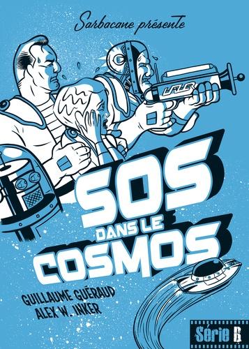 Guillaume Guéraud et Alex W. Inker - SOS dans le cosmos.