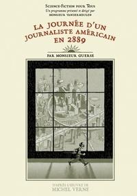 Guillaume Guerse - La journée d'un journaliste américain en 2889.