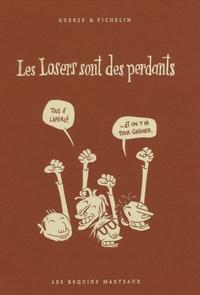 Guillaume Guerse et Marc Pichelin - Les Losers sont des perdants.