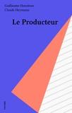 Guillaume Hanoteau et Claude Heymann - Le Producteur.