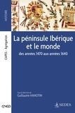 Guillaume Hanotin - La péninsule Ibérique et le monde - Des années 1470 aux années 1640.