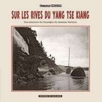 Guillaume Hassler - Sur Les Rives Du Yang-Tse Kiang: Une Aventure de L'Enseigne de Vaisseau Bermon.