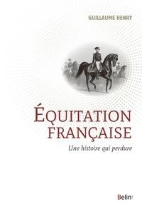 Guillaume Henry - Equitation française - Une histoire qui perdure.