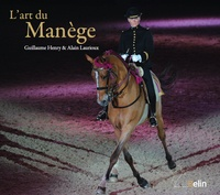 Guillaume Henry et Alain Laurioux - L'art du Manège.