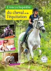 Guillaume Henry et Marine Oussedik - L'encyclopédie du cheval et de l'équitation.