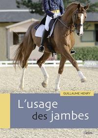 Guillaume Henry - L'usage des jambes.