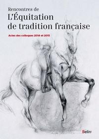 Guillaume Henry et Bernard Maurel - Rencontres de l'Equitation de tradition française - Actes des colloques 2014 et 2015.