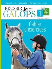 Guillaume Henry et Marine Oussedik - Réussir ses Galops 1 à 4 - Cahier d'exercices.
