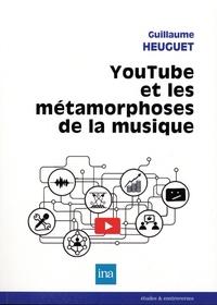 Guillaume Heuguet - YouTube et les métamorphoses de la musique.