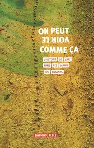 Guillaume Heurtault - On peut le voir comme ça - L'histoire de l'art dans les mains des enfants.