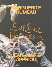Guillaume Houzé et Rebecca Lamarche-Vadel - Marguerite Humeau et Jean-Marie Appriou - Surface horizon.