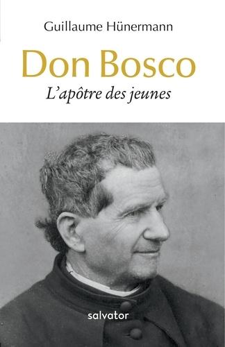 Don Bosco. L'apôtre des jeunes