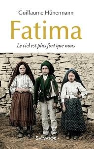 Guillaume Hunermann - Fatima - Le ciel est plus fort que nous.