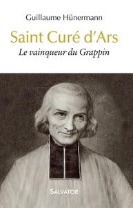 Guillaume Hunermann - Saint Curé d'Ars - Le vainqueur du Grappin.