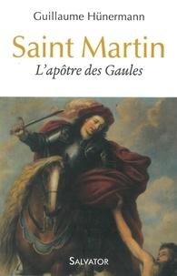 Guillaume Hunermann - Saint Martin - L'apôtre des Gaules.