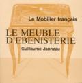 Guillaume Janneau - Le mobilier français - Le meuble d'ébénisterie.