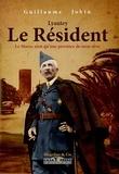 Guillaume Jobin - Lyautey, le Résident - Le Maroc n'est qu'une province de mon rêve.