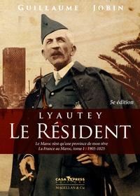 Guillaume Jobin - Lyautey, le résident.