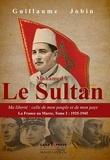 Guillaume Jobin - Mohammed V Le Sultan - Ma liberté : celle de mon peuple et de mon pays.