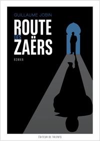 Guillaume Jobin - Route des Zaërs.
