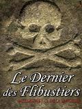 Guillaume Joseph Gabriel De La Landelle - Le Dernier des Flibustiers.