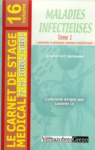 Guillaume Karnofsky - Maladies infectieuses - Tome 1.