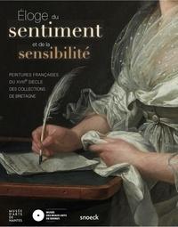Guillaume Kazerouni et Adeline Collange-Perugi - Eloge du sentiment et de la sensibilité - Peintures françaises du XVIIIe siècle des collections de Bretagne.