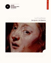 Guillaume Kazerouni et Alexis Merle du Bourg - Jacques Jordaens, la Crucifixion.