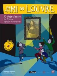Guillaume Kazerouni - Le petit ami du Louvre - 10 chefs-d'oeuvre du Louvre expliqués aux enfants.